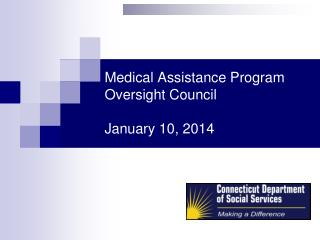 Medical Assistance Program Oversight Council January 10, 2014