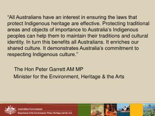 The Australian Government is  considering changes to laws  protecting Indigenous heritage