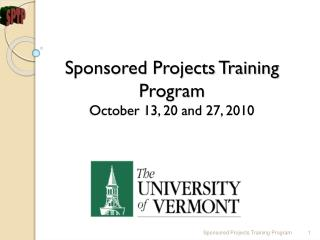 Sponsored Projects Training Program October 13, 20 and 27, 2010