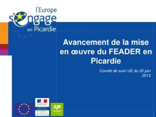 Avancement de la mise en �uvre du FEADER en Picardie