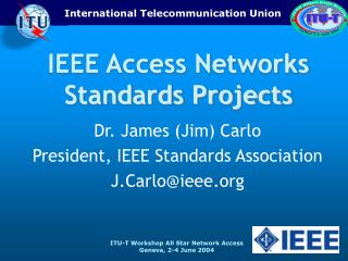 IEEE Access Networks Standards Projects