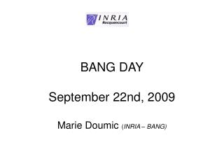 BANG DAY September 22nd, 2009 Marie Doumic  ( INRIA – BANG)