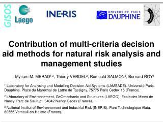 Myriam M. MERAD 1,3 , Thierry VERDEL 2 , Romuald SALMON 3 , Bernard ROY 1