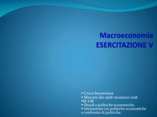 Macroeconomia ESERCITAZIONE V
