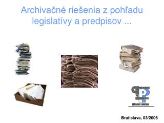 Archivacn  rie enia z pohladu legislat vy a predpisov ...