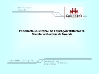 PROGRAMA MUNICIPAL DE EDUCAÇÃO TRIBUTÁRIA  Secretaria Municipal da Fazenda