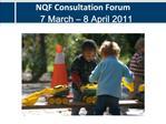 NQF Consultation Forum  7 March   8 April 2011