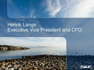 Henrik Lange  Executive Vice President and CFO