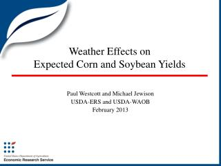Weather Effects on  Expected Corn and Soybean Yields