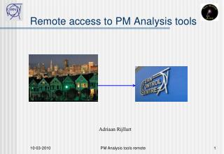 Remote access to PM Analysis tools