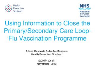 Using Information to Close the Primary/Secondary Care Loop- Flu Vaccination Programme