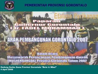 ARAH PEMBANGUNAN GORONTALO 2007
