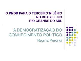 O PMDB PARA O TERCEIRO MILÊNIO NO BRASIL E NO  RIO GRANDE DO SUL