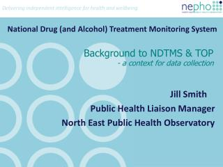 Background to NDTMS & TOP - a context for data collection