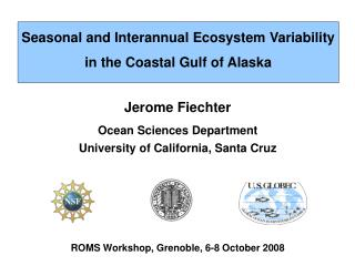 Jerome Fiechter Ocean Sciences Department University of California, Santa Cruz