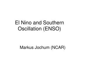 El Nino and Southern        Oscillation (ENSO)
