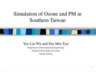 Simulation of Ozone and PM in Southern Taiwan