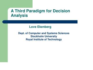 A Third Paradigm for Decision Analysis