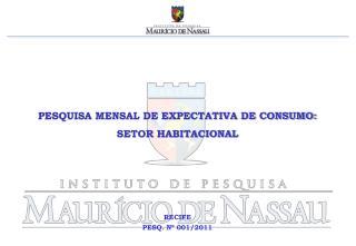 PESQUISA MENSAL DE EXPECTATIVA DE CONSUMO:  SETOR HABITACIONAL