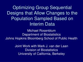 Michael Rosenblum Department of Biostatistics  Johns Hopkins Bloomberg School of Public Health