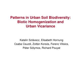 Patterns in Urban Soil Biodiversity: Biotic Homogenization and  Urban Vicariance