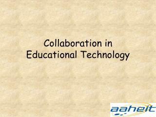Collaboration in  Educational Technology