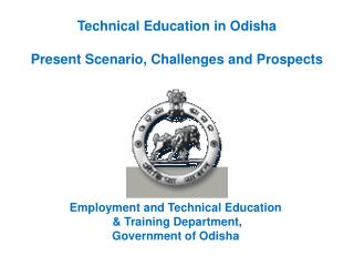 Technical Education in Odisha Present Scenario, Challenges and Prospects