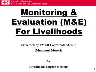 Monitoring & Evaluation (M&E) For Livelihoods