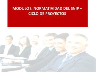 MODULO I: NORMATIVIDAD DEL SNIP � CICLO DE PROYECTOS