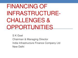 Financing of Infrastructure- Challenges & Opportunities