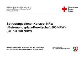 Betreuungsdienst-Konzept NRW  Betreuungsplatz-Bereitschaft 500 NRW  BTP-B 500 NRW