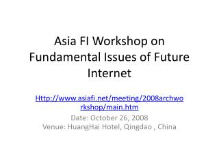 Asia FI Workshop on Fundamental Issues of Future Internet
