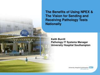 The Benefits of Using NPEX & The Vision for Sending and Receiving Pathology Tests Nationally