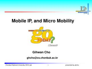 Mobile IP, and Micro Mobility