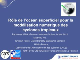 Rôle de l'océan superficiel pour la modélisation numérique des cyclones tropicaux