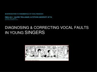 DIAGNOSING & CORRECTING VOCAL FAULTS IN YOUNG  SINGERS