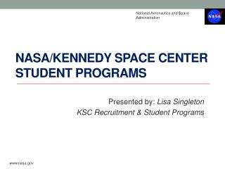 NASA/Kennedy  Space Center Student Programs