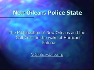 N ew  O rleans  Police State