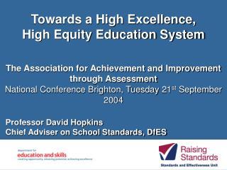 Professor David Hopkins Chief Adviser on School Standards, DfES