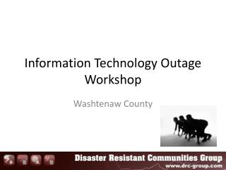 Information Technology Outage Workshop