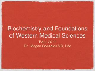 Biochemistry and Foundations of Western Medical Sciences