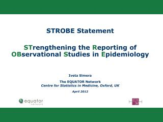 STROBE Statement ST rengthening the  R eporting of  OB servational  S tudies in  E pidemiology
