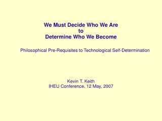 We Must Decide Who We Are to Determine Who We Become