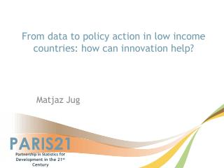 From data to policy action in low income countries: how can innovation help?