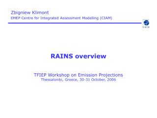 RAINS overview TFIEP Workshop on Emission Projections Thessaloniki, Greece, 30-31 October, 2006