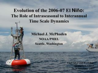 Evolution of the 2006-07 El  N iño : The Role of Intraseasonal to Interannual Time Scale Dynamics