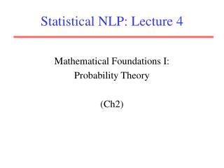 Statistical NLP: Lecture 4