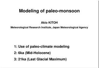 Modeling of paleo-monsoon Akio KITOH