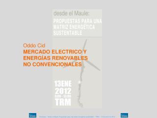Oddo Cid MERCADO ELECTRICO Y ENERGÍAS RENOVABLES  NO CONVENCIONALES