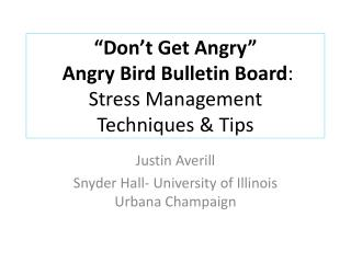 """Don't Get Angry""   Angry Bird Bulletin Board :  Stress Management  Techniques & Tips"